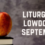 Liturgical Lowdown: September