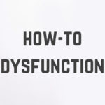 S5 Ep8: How-to Dysfunction