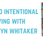 S5 Ep12: How-to Intentional Living with Kathryn Whitaker
